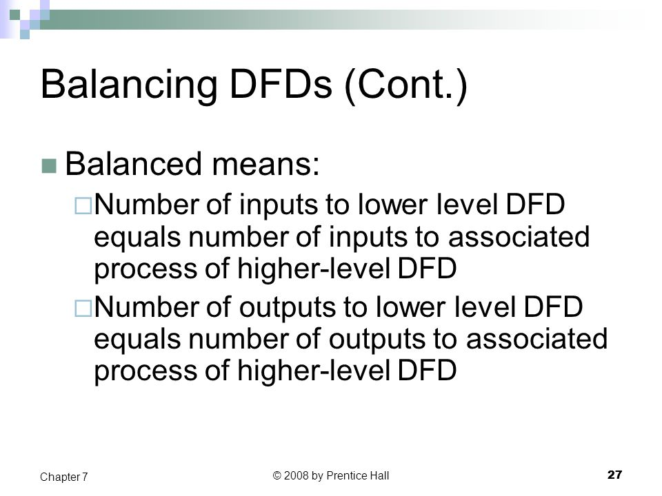 Balancing DFDs (Cont.) Balanced means: