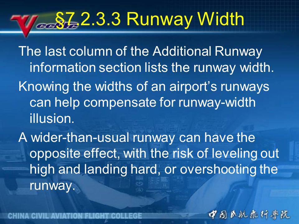 §7.2.3.3 Runway Width The last column of the Additional Runway information section lists the runway width.