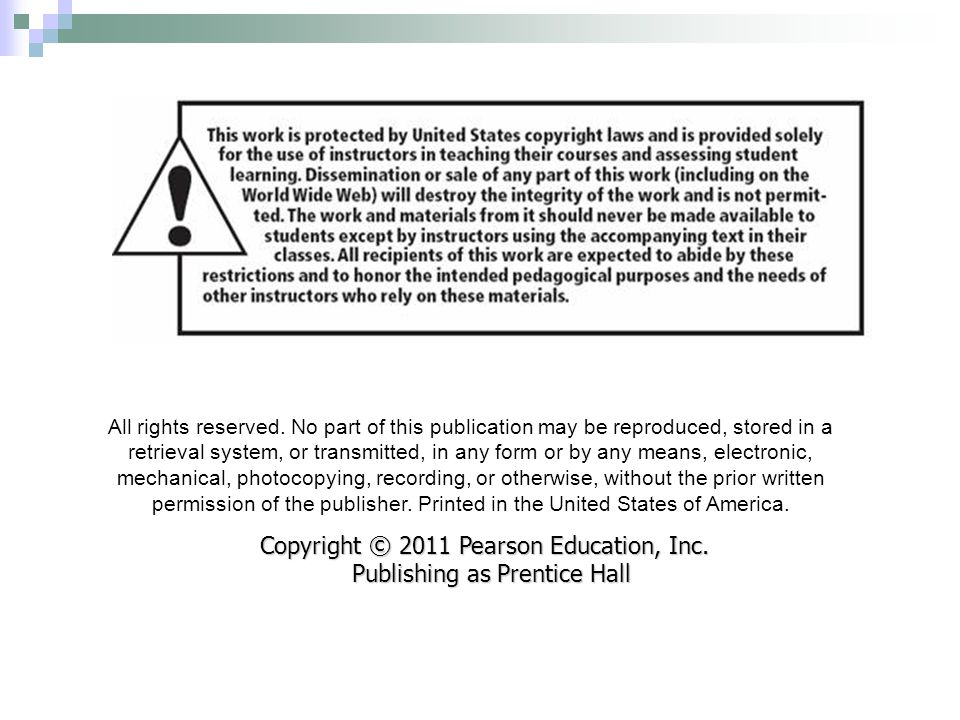 Copyright © 2011 Pearson Education, Inc. Publishing as Prentice Hall