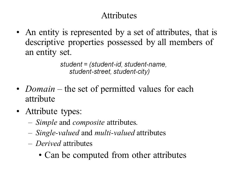 Domain – the set of permitted values for each attribute