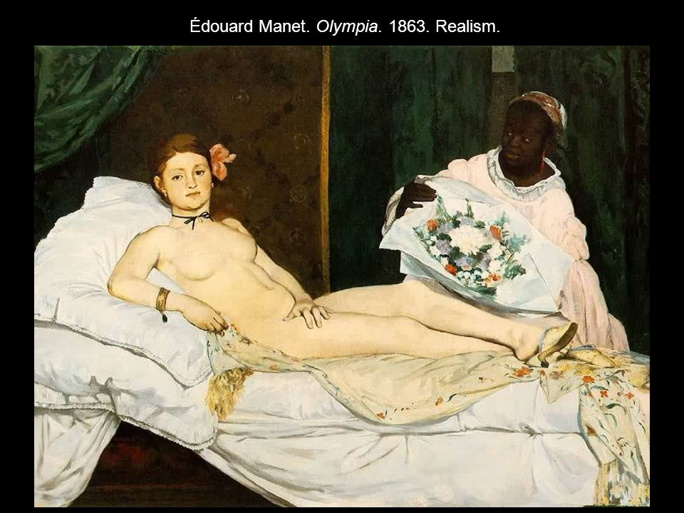 Édouard Manet. Olympia. 1863. Realism.
