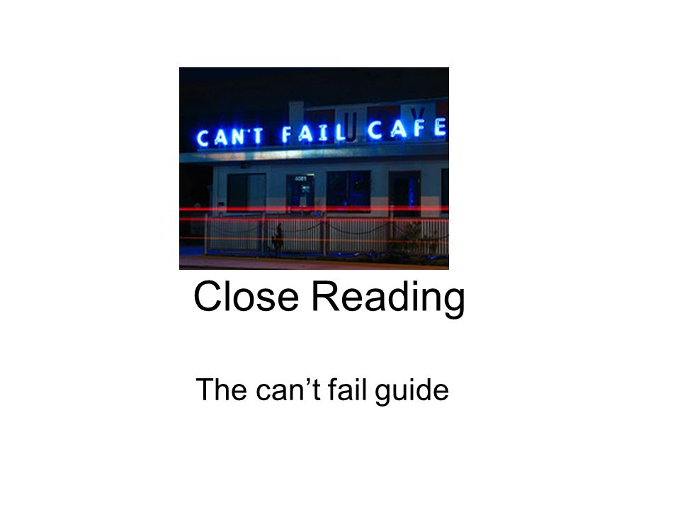 Close Reading The can't fail guide