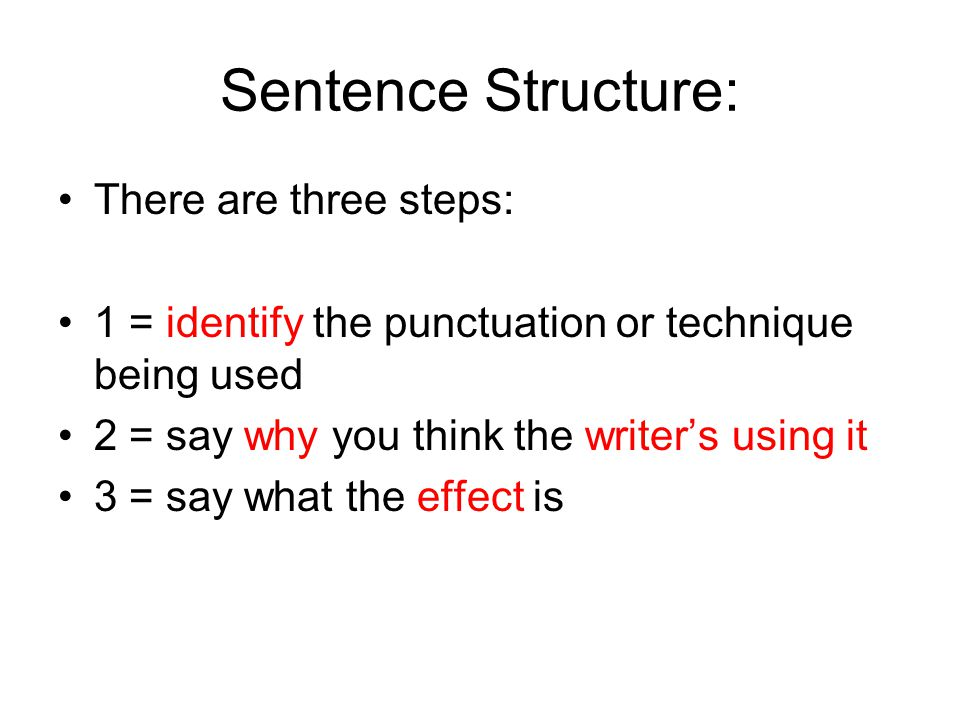Sentence Structure: There are three steps: