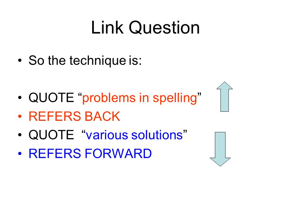 Link Question So the technique is: QUOTE problems in spelling