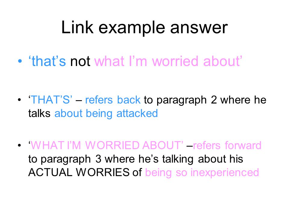 Link example answer 'that's not what I'm worried about'