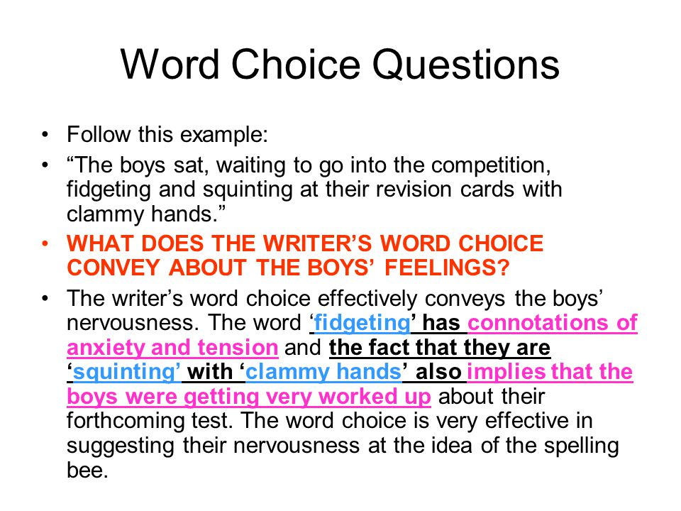 Word Choice Questions Follow this example: