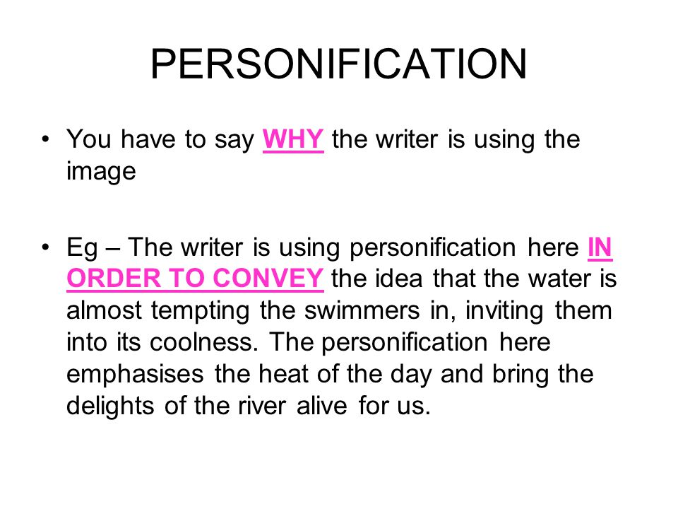PERSONIFICATION You have to say WHY the writer is using the image