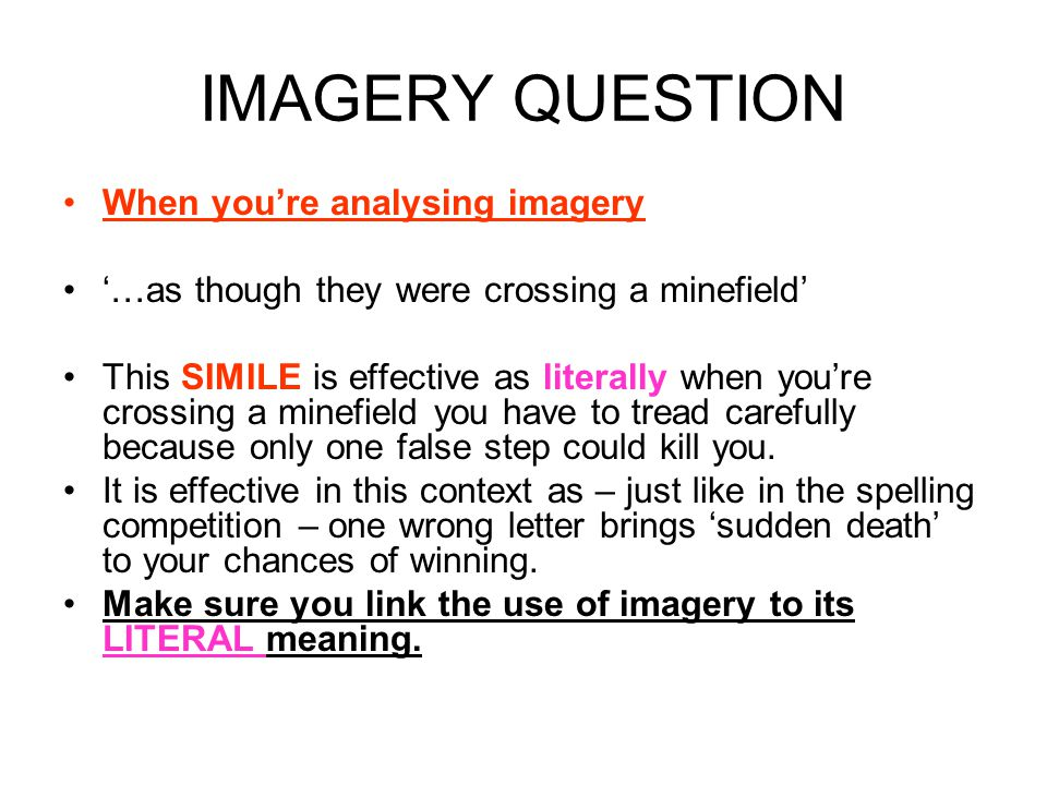 IMAGERY QUESTION When you're analysing imagery