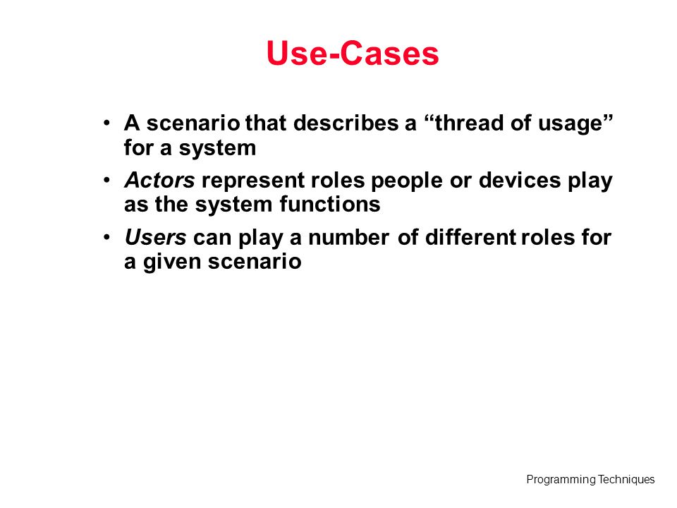 Use-Cases A scenario that describes a thread of usage for a system