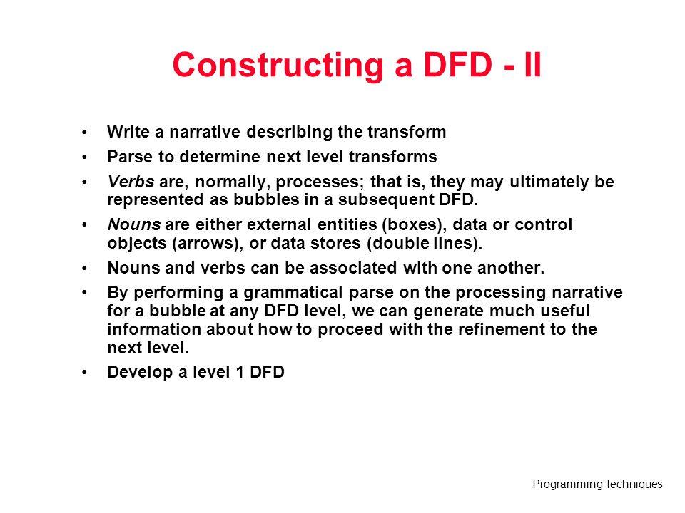 Constructing a DFD - II Write a narrative describing the transform