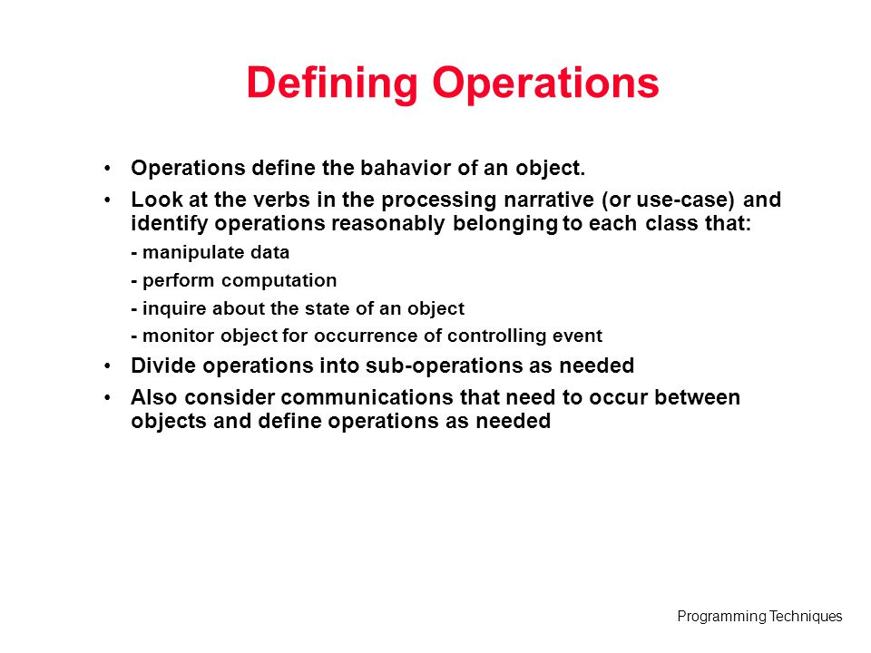 Defining Operations Operations define the bahavior of an object.