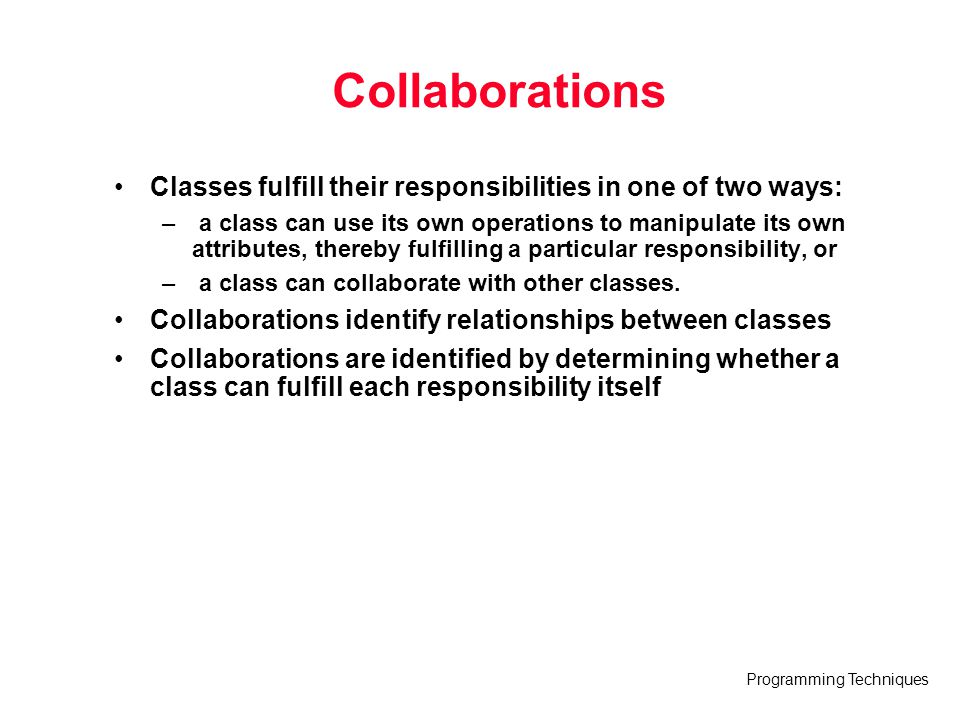 Collaborations Classes fulfill their responsibilities in one of two ways: