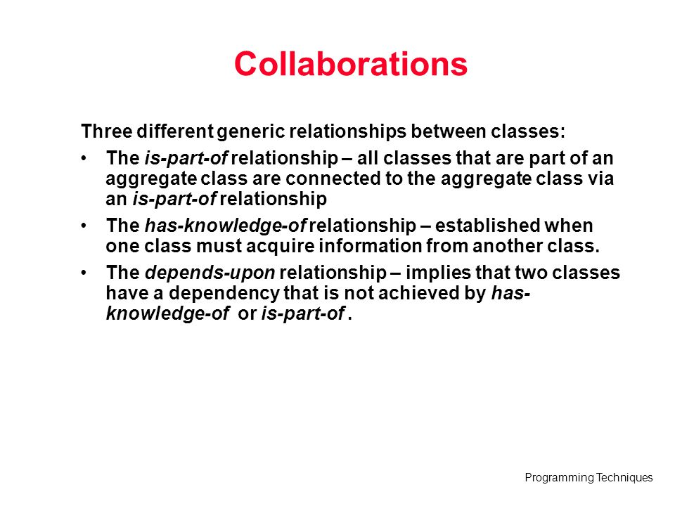 Collaborations Three different generic relationships between classes: