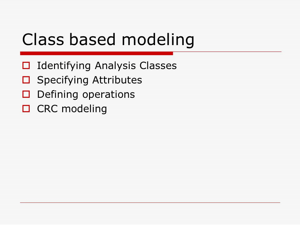 Class based modeling Identifying Analysis Classes