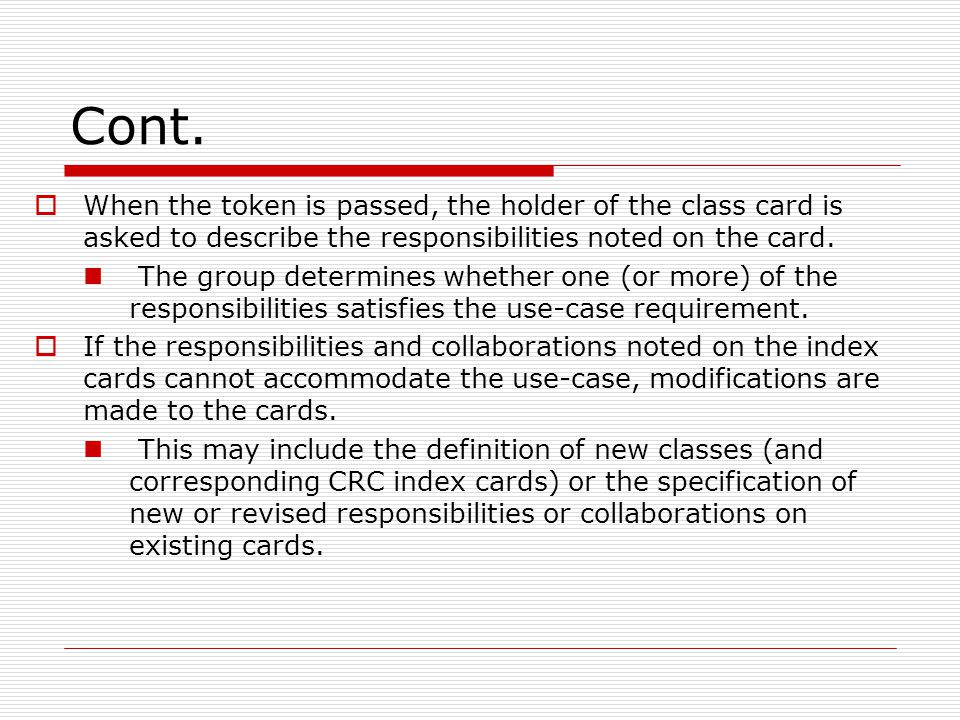 Cont. When the token is passed, the holder of the class card is asked to describe the responsibilities noted on the card.