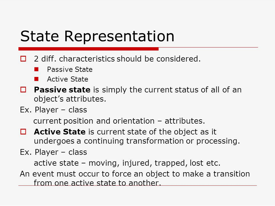 State Representation 2 diff. characteristics should be considered.