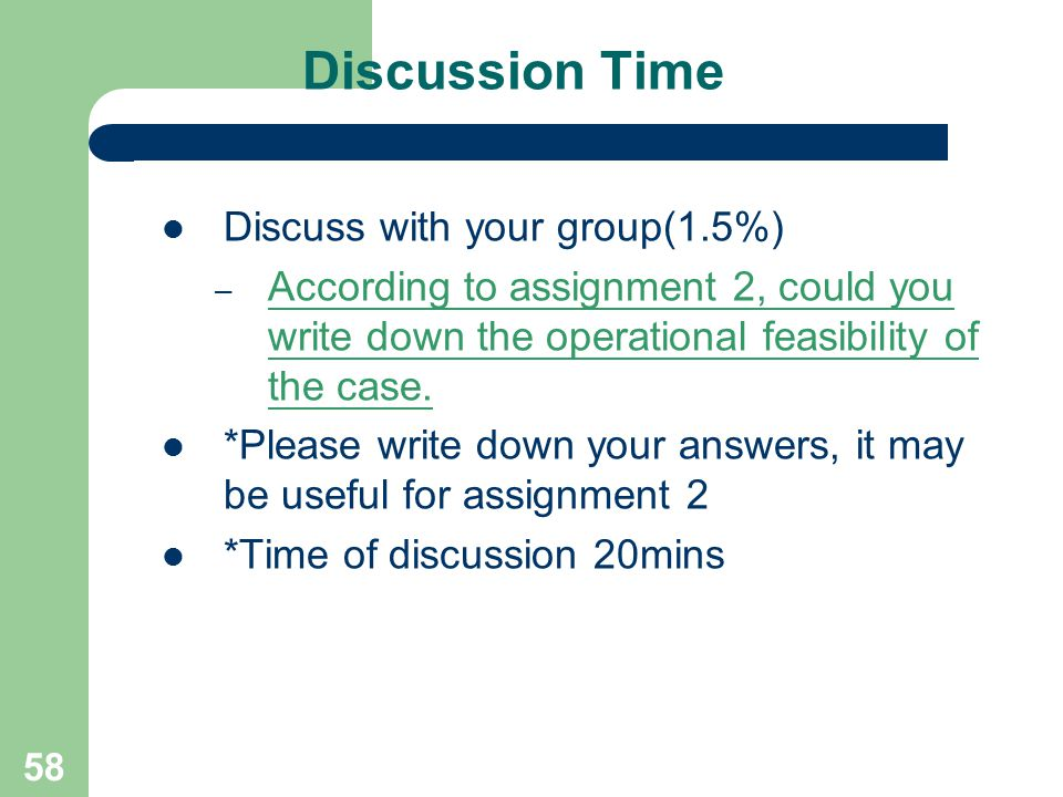Discussion Time Discuss with your group(1.5%)