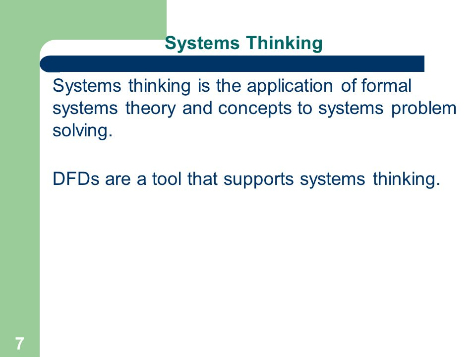 DFDs are a tool that supports systems thinking.