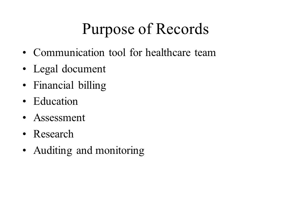 Purpose of Records Communication tool for healthcare team