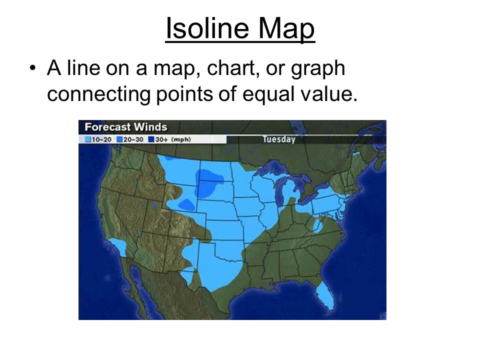 Isoline Map A line on a map, chart, or graph connecting points of equal value.