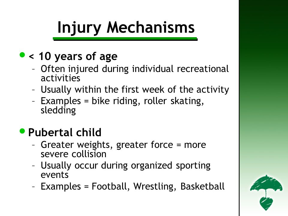Injury Mechanisms < 10 years of age Pubertal child