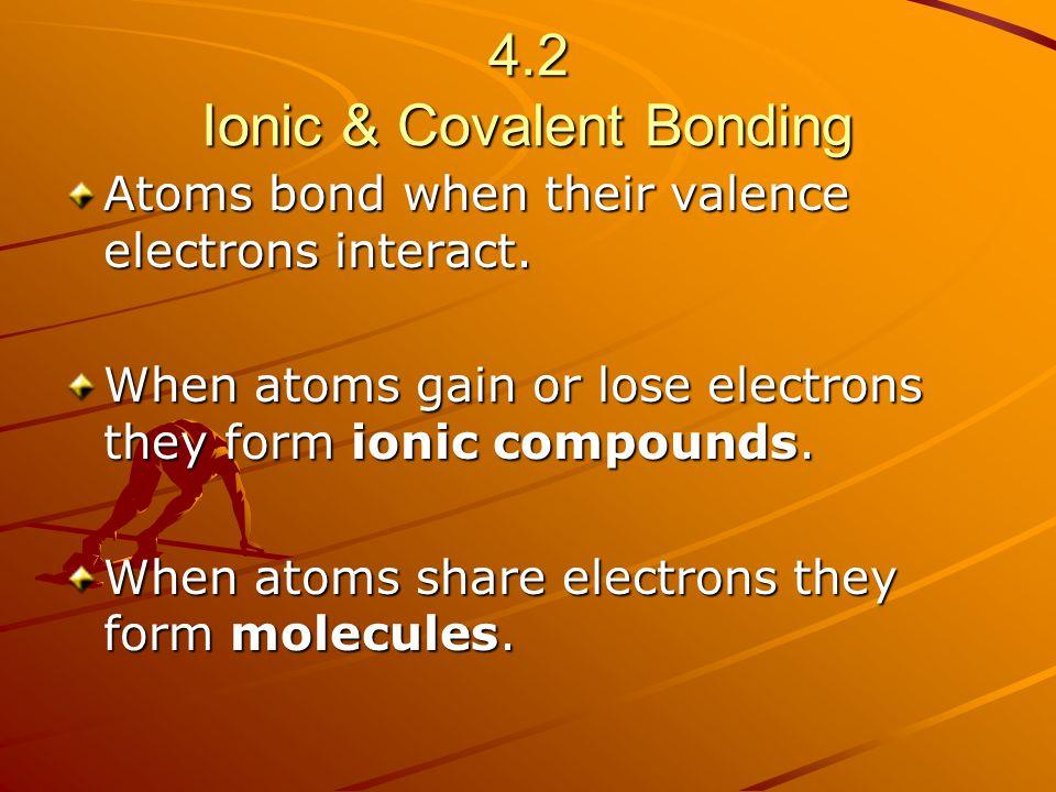 4.2 Ionic & Covalent Bonding