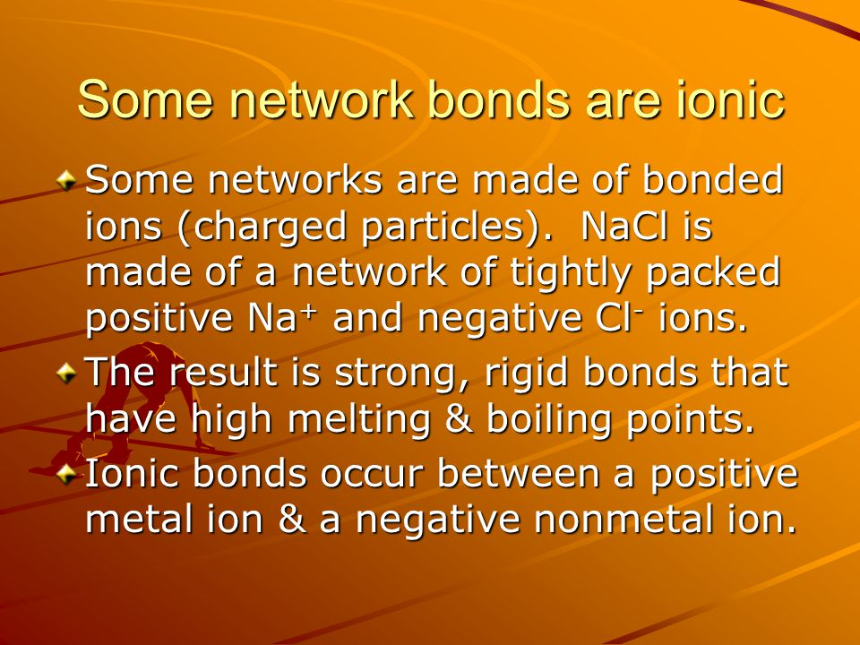 Some network bonds are ionic