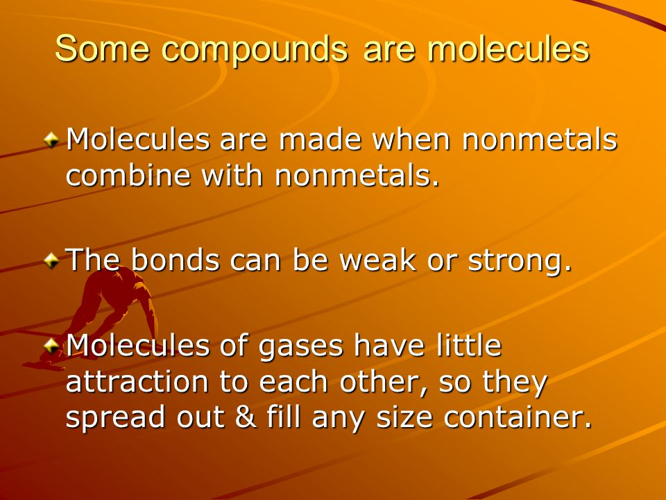 Some compounds are molecules