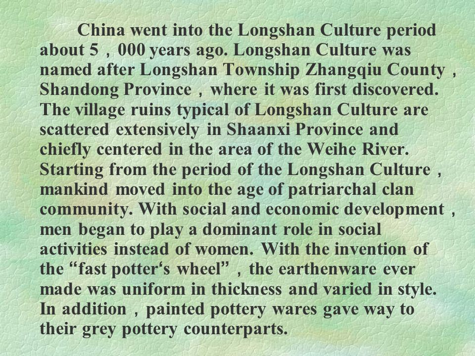 China went into the Longshan Culture period about 5,000 years ago
