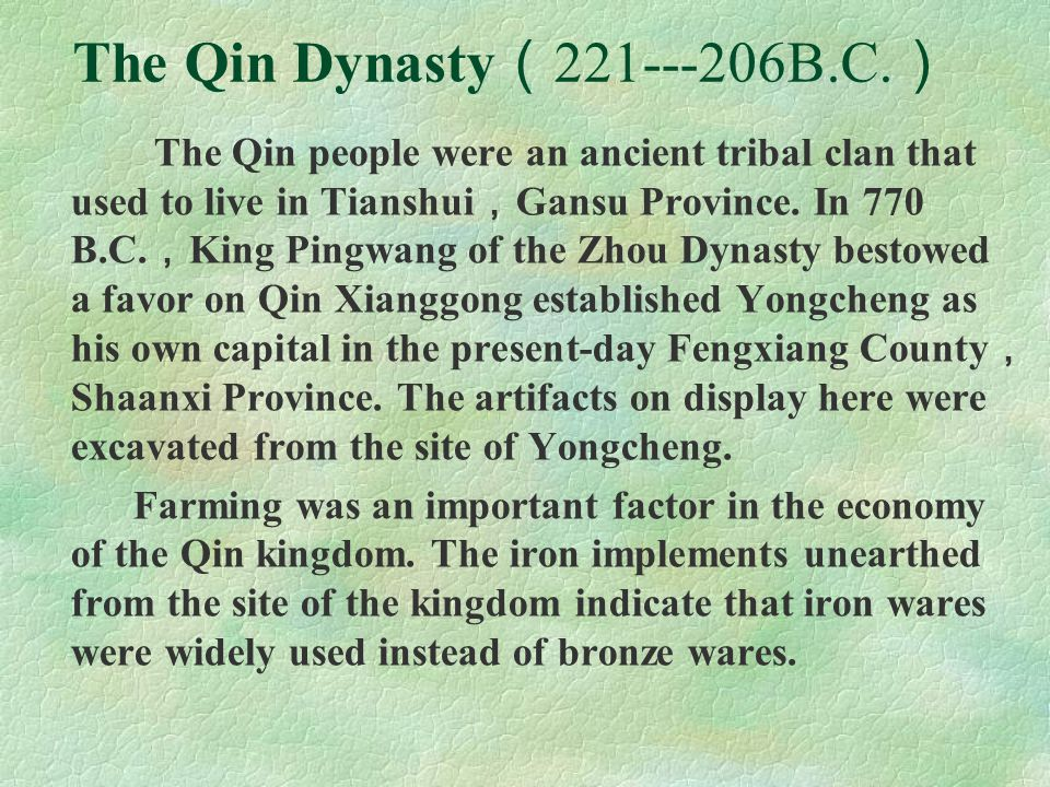 The Qin Dynasty(221---206B.C.)
