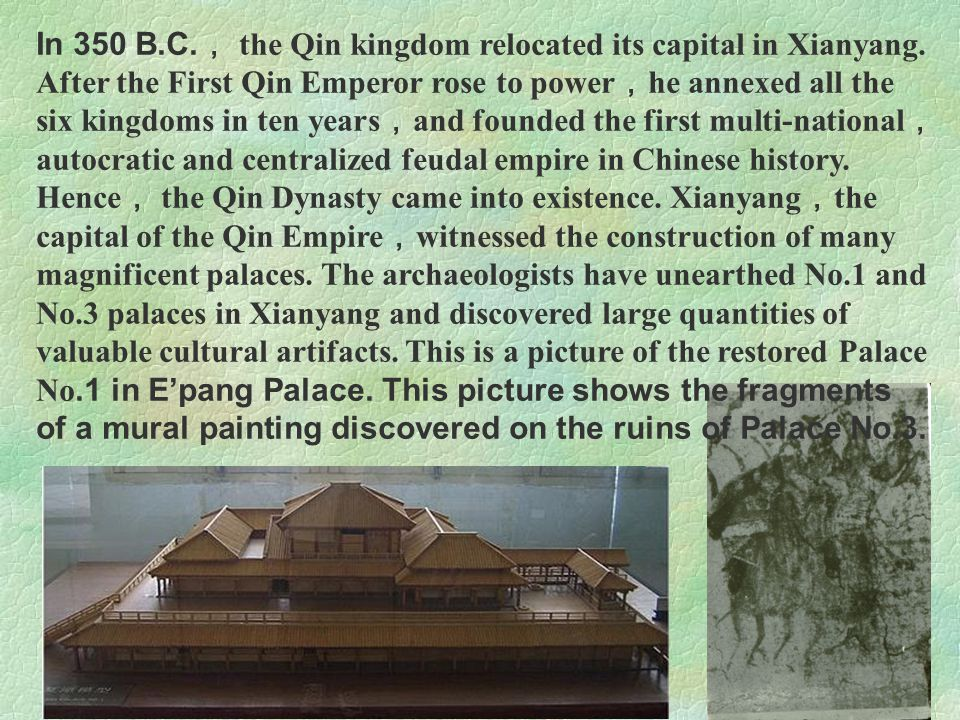 In 350 B. C. , the Qin kingdom relocated its capital in Xianyang