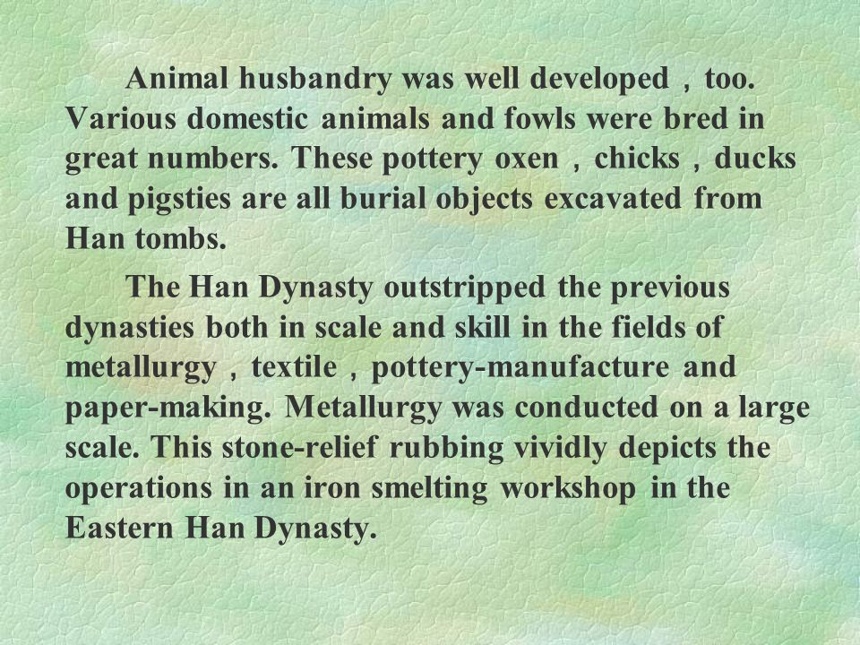 Animal husbandry was well developed,too
