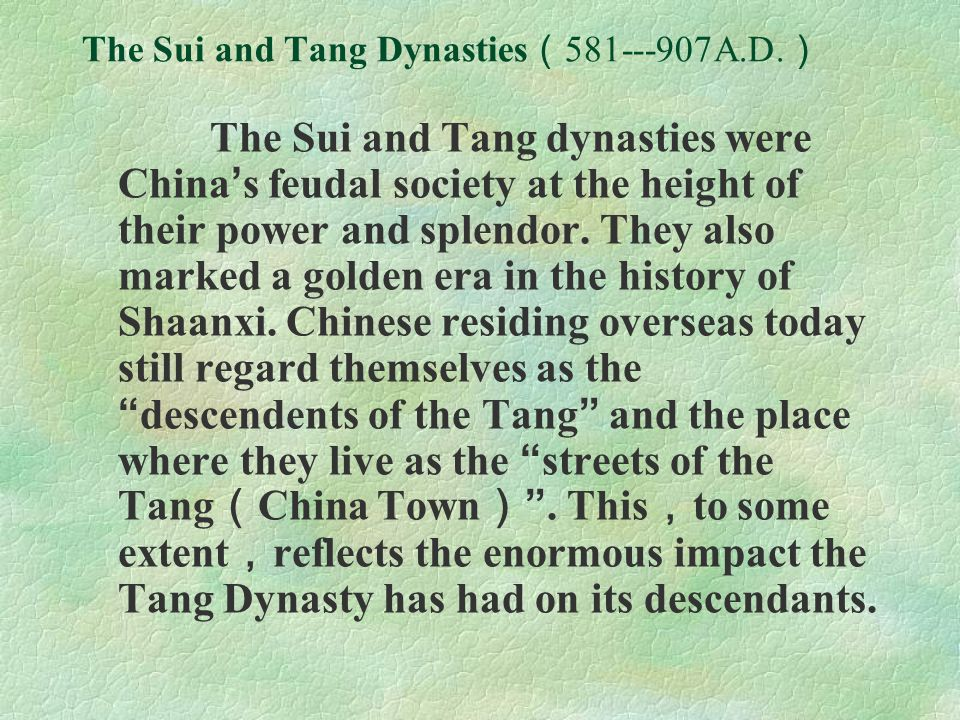 The Sui and Tang Dynasties(581---907A.D.)