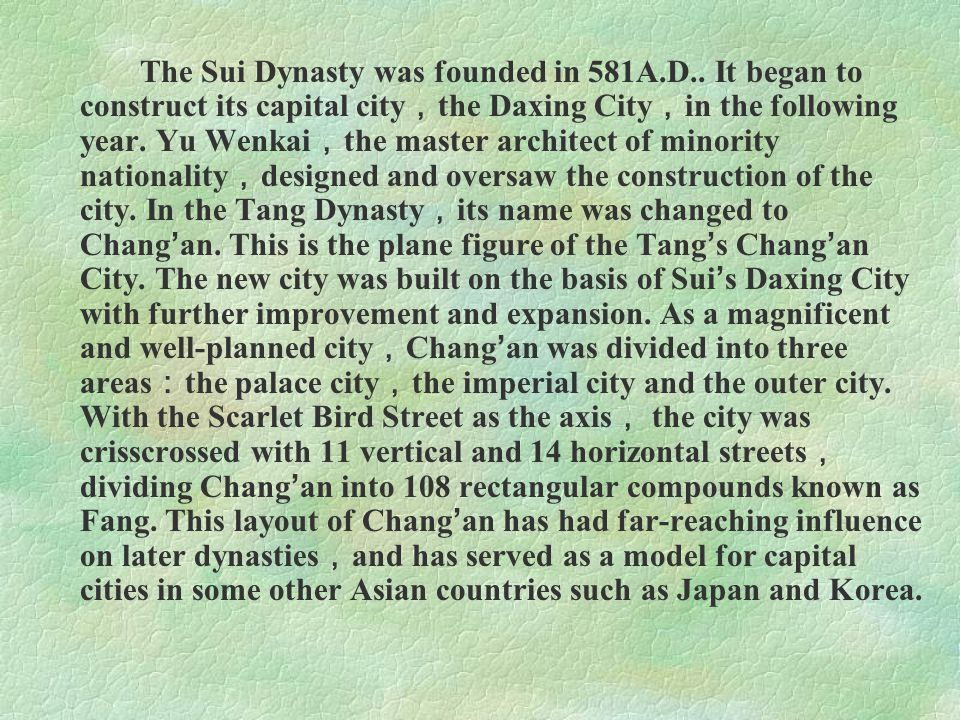 The Sui Dynasty was founded in 581A. D