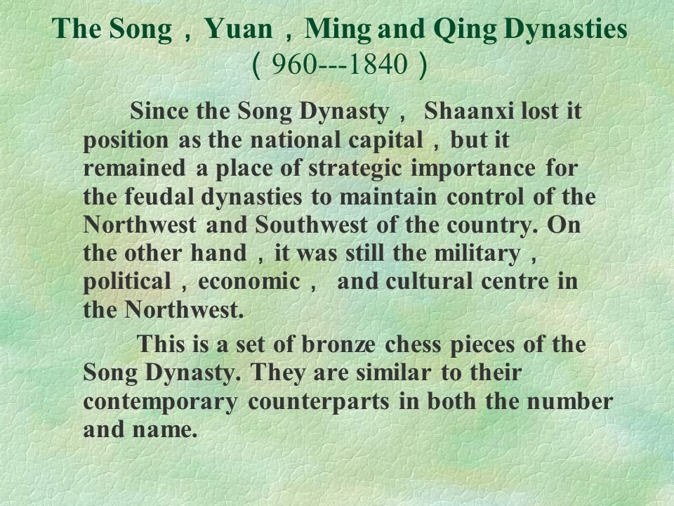 The Song,Yuan,Ming and Qing Dynasties (960---1840)