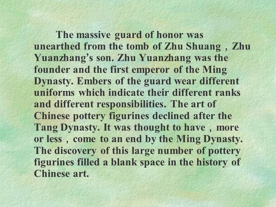 The massive guard of honor was unearthed from the tomb of Zhu Shuang,Zhu Yuanzhang's son.