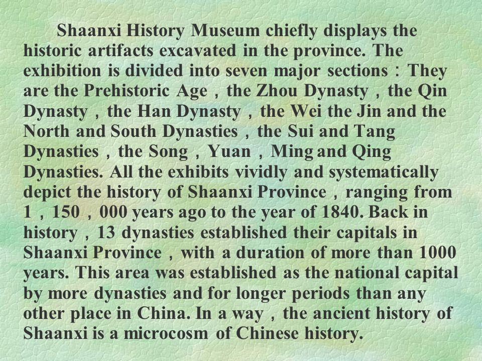 Shaanxi History Museum chiefly displays the historic artifacts excavated in the province.