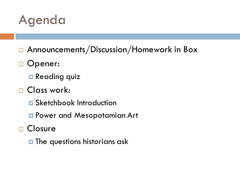 Agenda Announcements/Discussion/Homework in Box Opener: Class work: