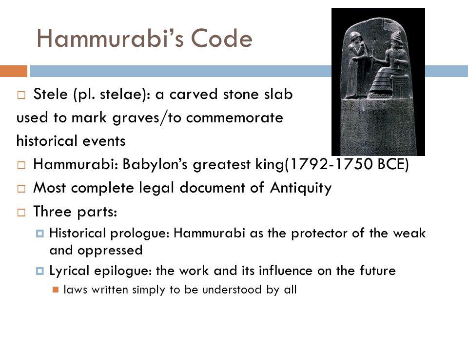 Hammurabi's Code Stele (pl. stelae): a carved stone slab