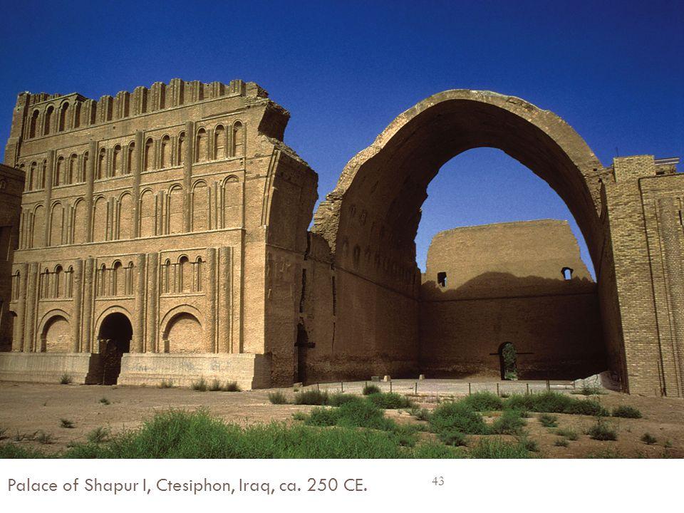 Palace of Shapur I, Ctesiphon, Iraq, ca. 250 CE.