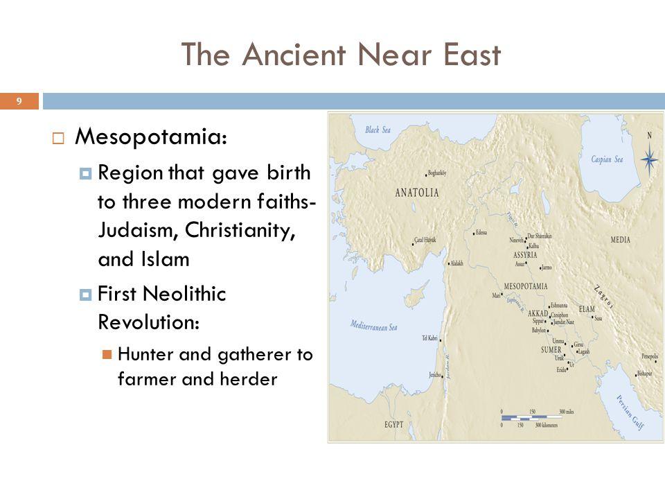The Ancient Near East Mesopotamia: