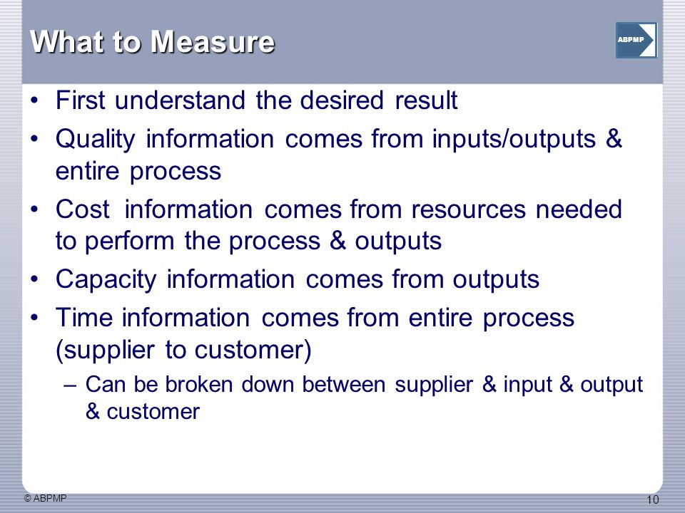 What to Measure First understand the desired result