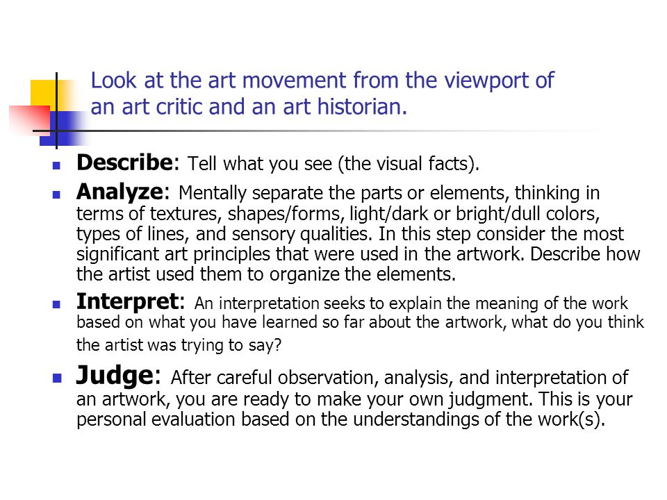 Look at the art movement from the viewport of an art critic and an art historian.