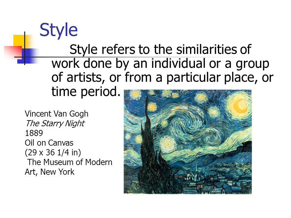 Style Style refers to the similarities of work done by an individual or a group of artists, or from a particular place, or time period.