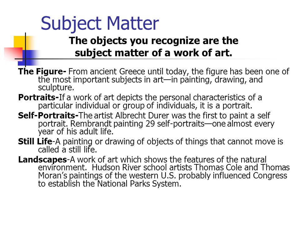 The objects you recognize are the subject matter of a work of art.