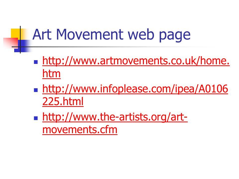 Art Movement web page http://www.artmovements.co.uk/home.htm