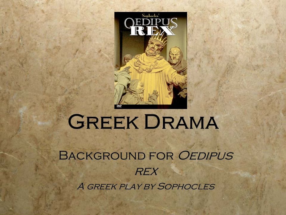 Background for Oedipus rex A greek play by Sophocles