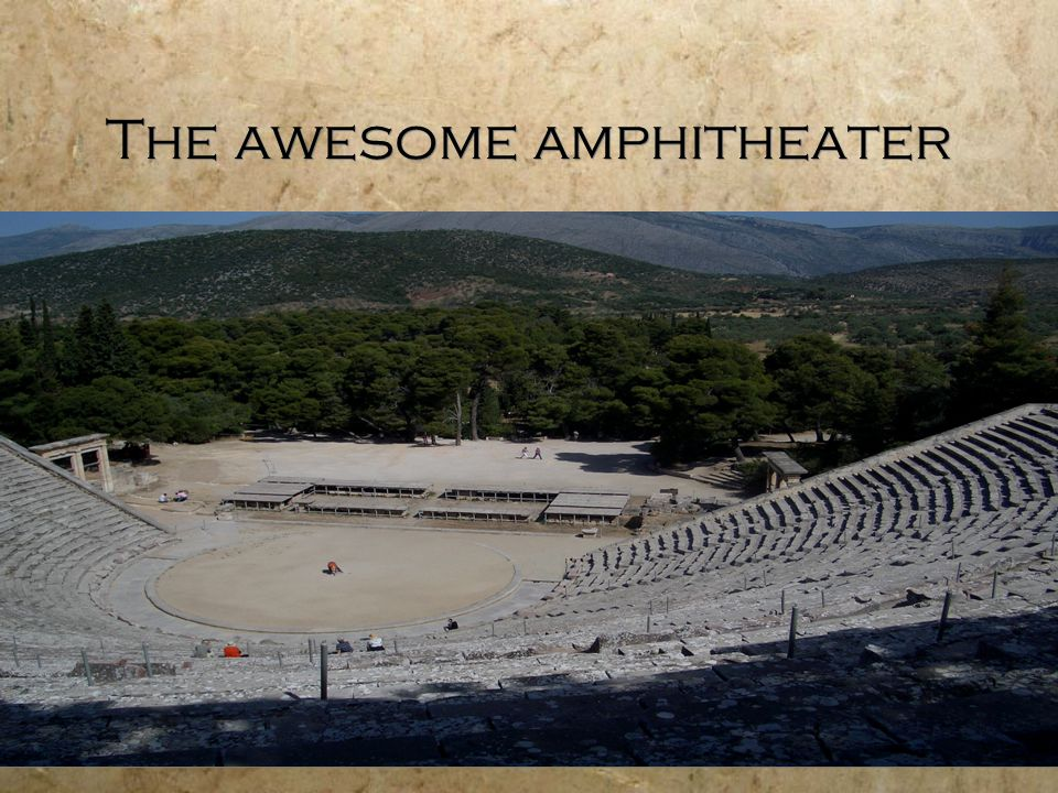 The awesome amphitheater