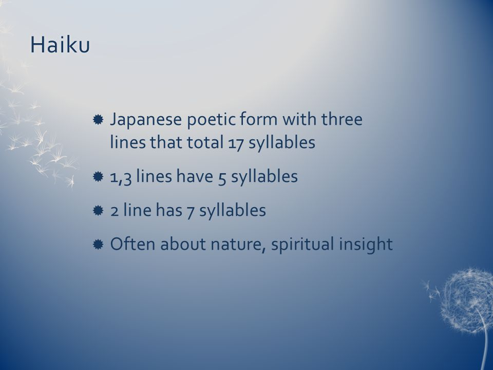 Haiku Japanese poetic form with three lines that total 17 syllables