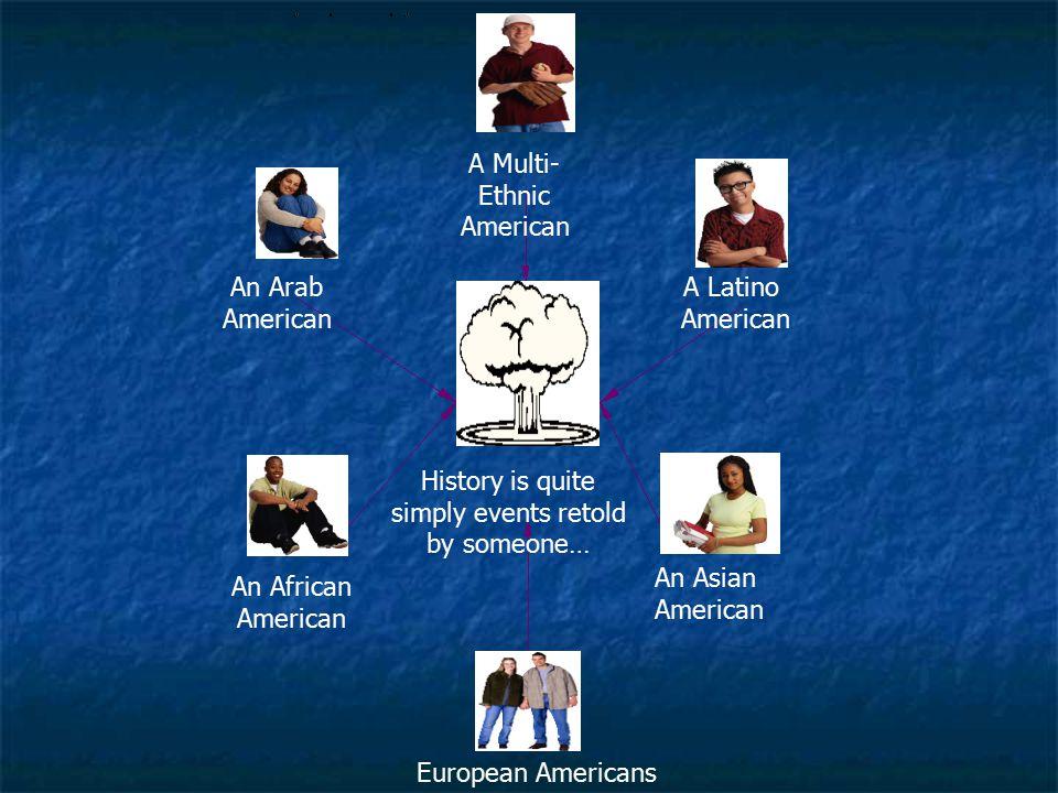 A Multi- Ethnic American An Arab American A Latino American